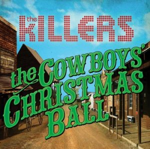 The Cowboy's Christmas Ball - The Killers